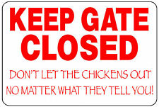 "Keep chickens in yard keep gate gates closed 12"" x 8"" Aluminum Sign made USA"