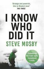 I Know Who Did it by Steve Mosby (Paperback, 2016)