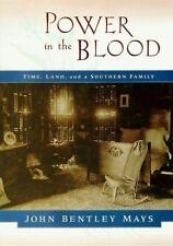 Power in the Blood: Land, Memory, and a Southern Family, Mays, John Bentley, Goo