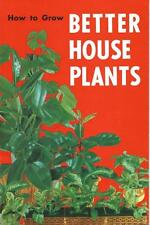 How to Grow Better House Plants by J. Lawrence Heinl (1973)