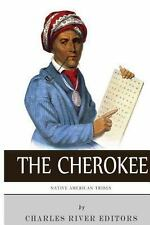 Native American Tribes: the History and Culture of the Cherokee by Charles...