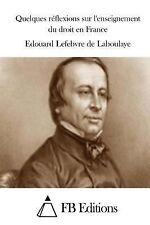 Quelques Réflexions Sur l'enseignement du Droit en France by Edouard Lefebvre...