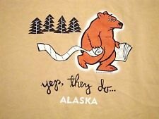 Yup, The Bears Have Toilet Paper in Alaska Souvenir Funny T Shirt L