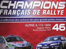 FASCICULE 46 CHAMPIONS RALLYE ALPINE A110 1800 HENRY RONDE CEVENOLE 1974