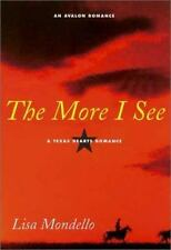The More I See by Lisa Mondello (2003, Hardcover)