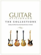 Guitar Aficionado: The Collections: The Most Famous, Rare, and Valuable Guitars