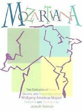 Mozartiana: Two Centuries of Notes, Quotes, and Anecdotes about Wolfgang Amadeu