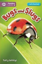 Bugs and Slugs (Let's Find Out (Readers))