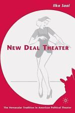 New Deal Theater : The Vernacular Tradition in American Political Theater by...