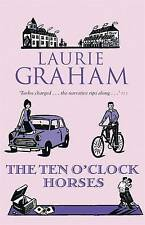 The Ten O'Clock Horses by Laurie Graham (Paperback) Book New