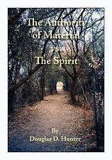The Authority of Material vs. the Spirit, Hunter, Douglas D., Good Book