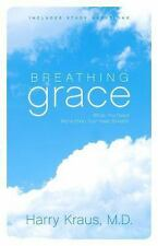 Breathing Grace (Includes Study Questions): What You Need More than Your Next Br
