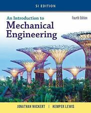An Introduction to Mechanical Engineering, SI Edition by Jonathan Wickert and...