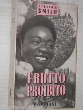 FRUTTO PROIBITO Lillian Smith Bompiani 1947 libro romanzo narrativa racconto di