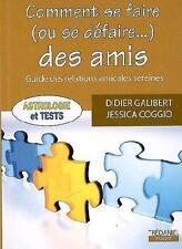 Comment se faire ou se défaire des amis Galibert  Didier   Coggio  Jessica Livre