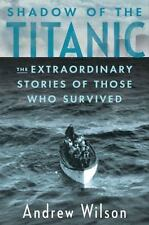Shadow of the Titanic: The Extraordinary Stories of Those Who Survived-ExLibrary