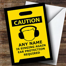 Bad Singing Caution Insulting Funny Personalised Birthday Greetings Card
