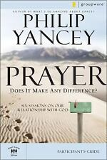 Prayer: Does It Make Any Difference?: Participant's Guide (Groupware Small Group
