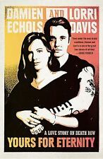 Yours for Eternity : A Love Story on Death Row by Lorri Davis and Damien...