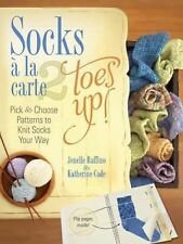 Toes Up! No. 2 : Pick and Choose Patterns to Knit Socks Your Way by Jonelle...