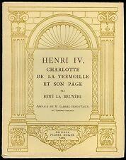 HENRI IV CHARLOTTE DE LA TRÉMOILLE SON PAGE ILLUSTRÉ R. LA BRUYÈRE 1932 HISTOIRE