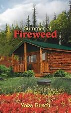 Summer of Fireweed by Yoka Rusch (2006, Paperback)