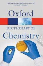 Oxford Dictionary of Chemistry (Oxford Paperback Reference)
