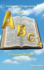 The ABC's of Answered Prayer by Gary Powers (2009, Paperback)
