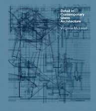 Detail in Contemporary Glass Architecture (Hardcover), McLeod, Vi. 9781856697408