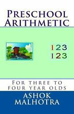 Preschool Arithmetic : For Three to Four Year Olds by Ashok Malhotra (2013,...