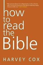 How to Read the Bible by Harvey Cox (2016, Paperback)