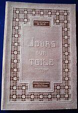 JOURS SUR TOILE.l re Serie.Bibliotheque D.M.C.-Editions Gh.Dillmont,France.
