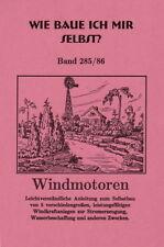 Wie baue ich mir selbst? Windmotoren - Windturbinen Windrad Windkraftanlage. NEU