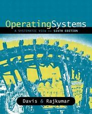 Operating Systems : A Systematic View by T. M. Rajkumar and William S. Davis...