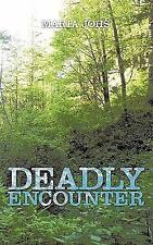 Deadly Encounter by Johs, Maria