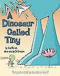 Kids hardcover gr k-4:A Dinosaur Called Tiny-little dinosaur has big heart-helps