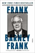 Frank : A Life in Politics from the Great Society to Same-Sex Marriage by...
