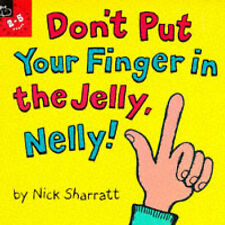 Don't Put Your Finger in the Jelly, Nelly! by Nick Sharratt (Paperback, 1996)