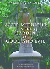 After Midnight in the Garden of Good and Evil by Marilyn J. Bardsley (2013,...