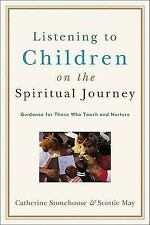 Listening to Children on the Spiritual Journey : Guidance for Those Who Teach...