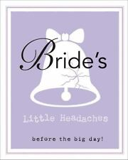 Bride's Little Headaches: Before the big day!