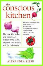 The Conscious Kitchen : The New Way to Buy and Cook Food - to Protect the...