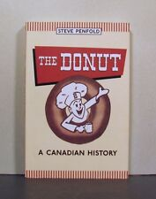 The Donut, A Canadian History, Tim Hortons and More