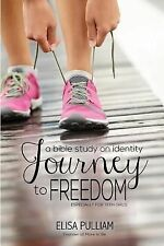 Journey to Freedom : A Bible Study on Identity for Teen Girls by Elisa...