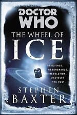 Doctor Who: The Wheel of Ice - LikeNew - Baxter, Stephen - Hardcover