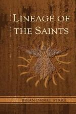 Lineage of the Saints by Brian Daniel Starr (2010, Paperback)