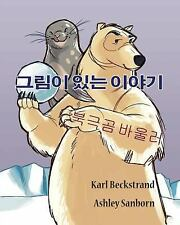 Stories Without Words: Polar Bowlers : A Story Without Words by Karl...