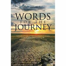 Words for the Journey : Commonly Used Words with Definitions and Quotes to...