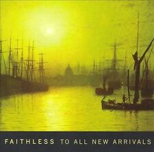 Faithless - To All New Arrivals    *** BRAND NEW CD ***