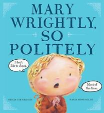 Mary Wrightly, So Politely by Shirin Yim Bridges (2013, Hardcover)